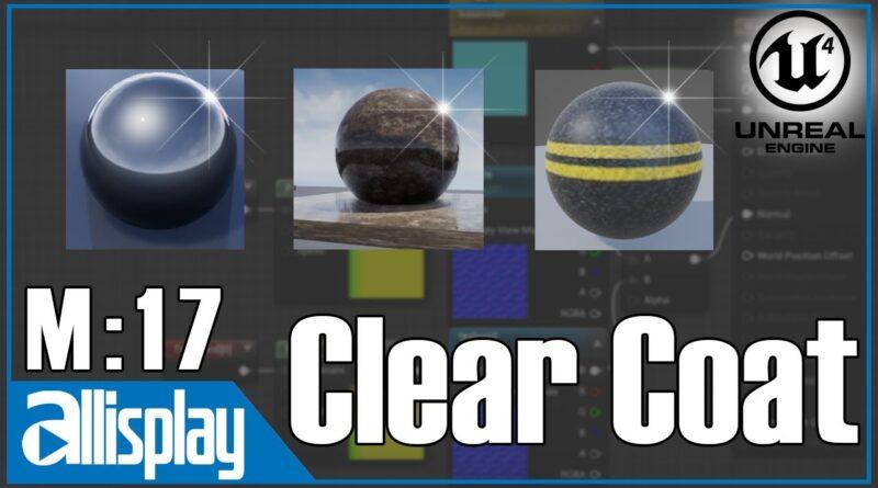 M17: Clear Coat Material | UE4 Beginner's Material Tutorial Series