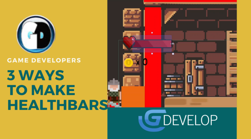 3 ways to make HEALTHBARS with GDEVELOP
