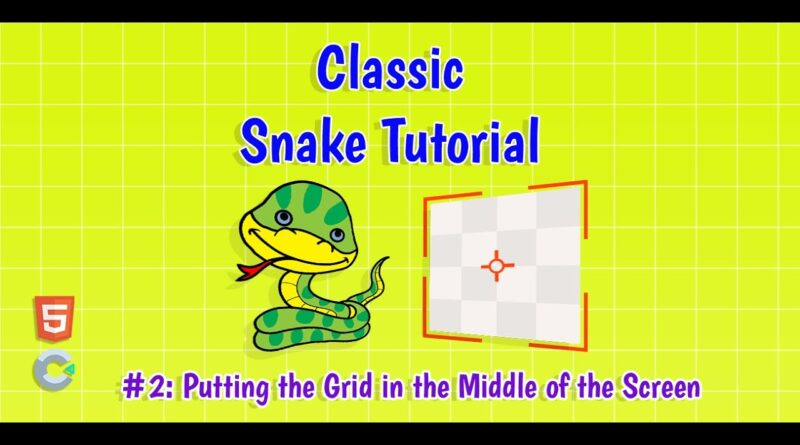 Construct 3: (#2) Putting the Grid in the Middle of the Screen | HTML5 Game Tutorial
