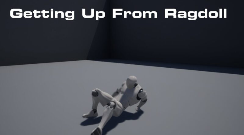 Getting Up From Ragdoll Tutorial Unreal Engine 4