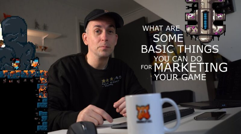 Some BASIC marketing tips for small game development teams
