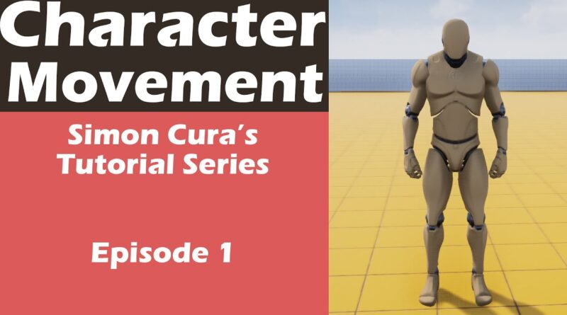 Character Movement In UE4 - EP1 | The Basics |