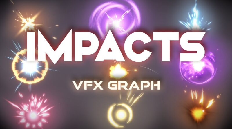 Unity VFX Graph - Hits and Impact Effects Tutorial