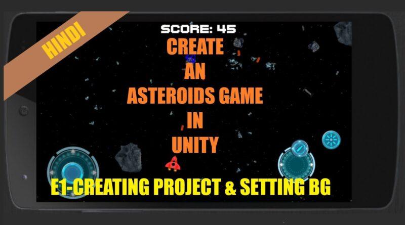Unity Game Tutorials Hindi(01) - Create an Asteroid Game in unity - Unity 2d tutorials in Hindi
