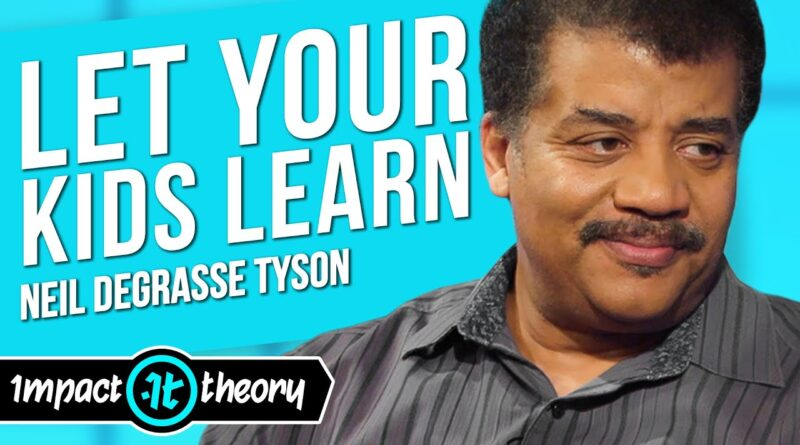 This is Exactly How You Should NOT Raise Your Kids! | Neil deGrasse Tyson on Impact Theory