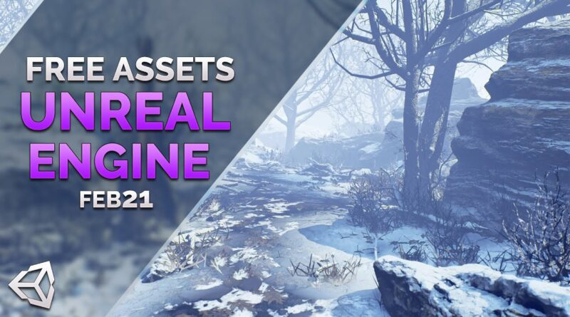 FREE UNREAL Engine ASSETS - February 2021