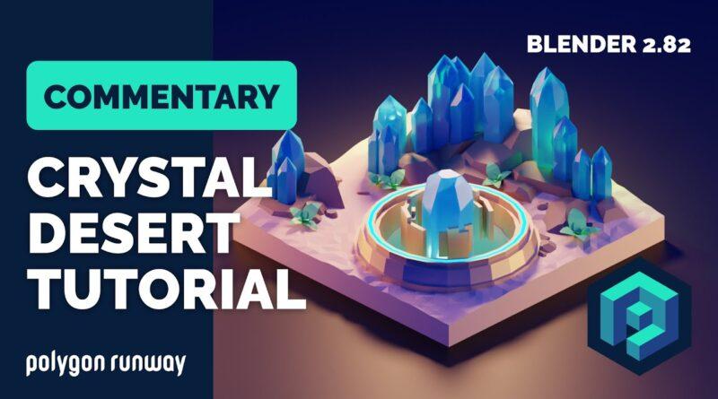 Crystal Desert Blender Tutorial with Commentary