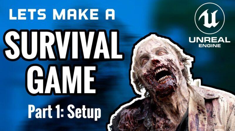 Make A Multiplayer Survival Game in UE4 Tutorial | #1 Setup