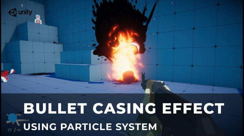 Bullet Shell Drop Effect Using Particle System | Unity Tutorial