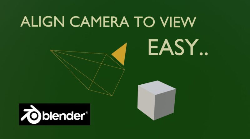 How To ALIGN CAMERA TO VIEW, Blender Tutorial