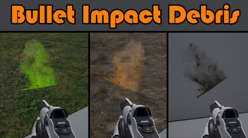 Bullet Impact Debris On Different Surfaces - Unreal Engine 4 Tutorial