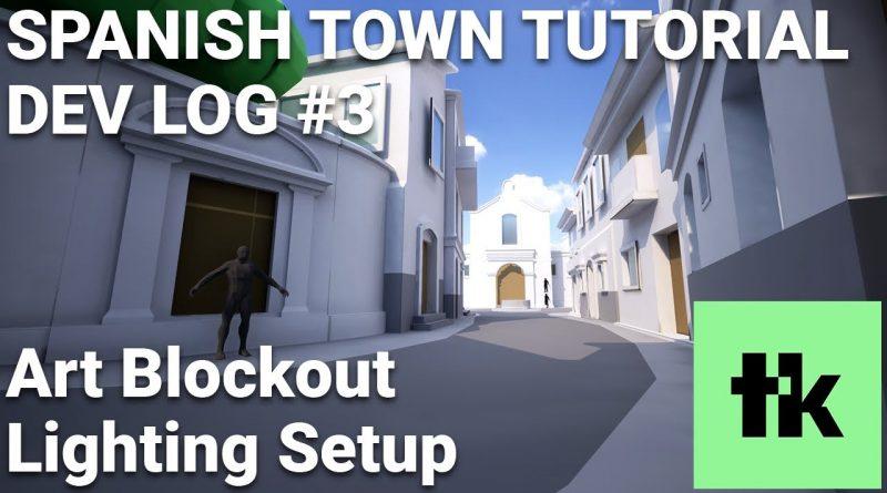 Spanish Town Tutorial - Dev Log #3