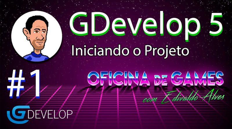 Game com GDevelop - 01 - Iniciando o Projeto