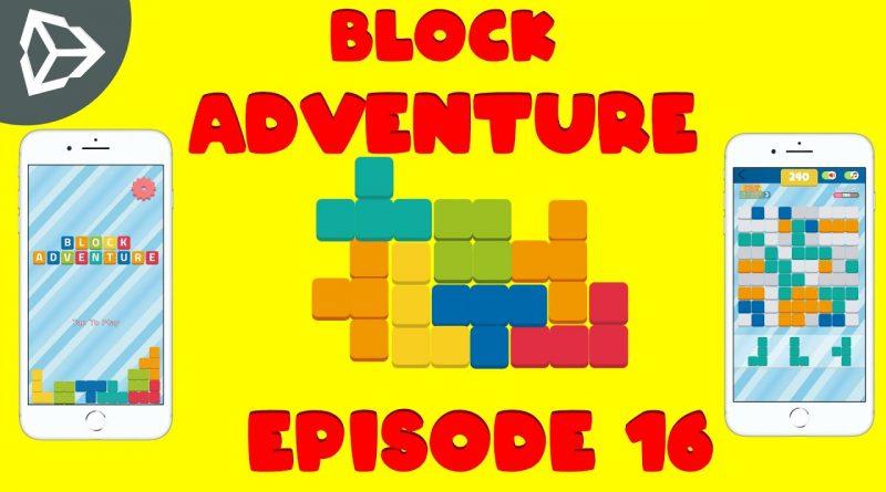 Block Adventure | Puzzle Block Mobile Game Unity Tutorial - Episode 16