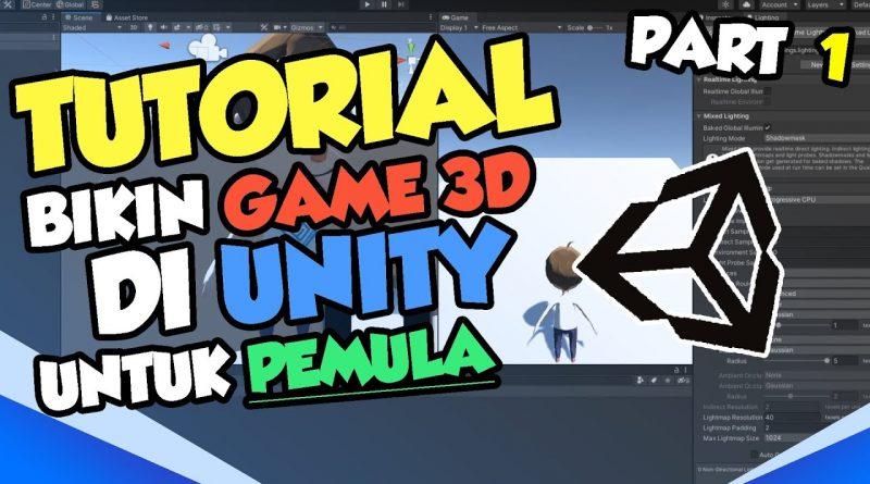 Cara Bikin Game 3D TAPI GAMPANG - Tutorial Indonesia Part 1