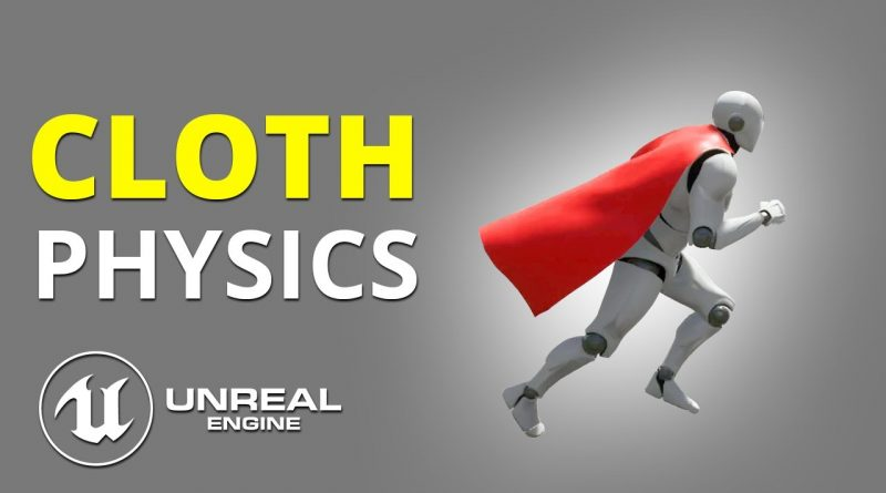 Unreal Engine 4 Tutorial | Character Cloth And Cloth Physics