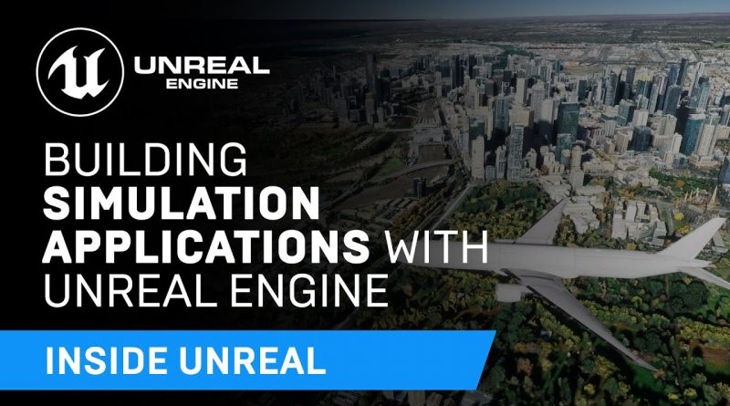Building Simulation Applications with Unreal Engine | Inside Unreal