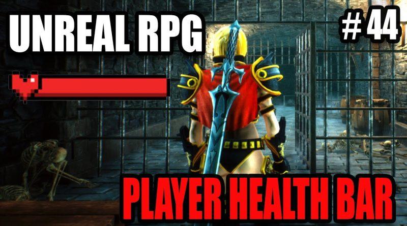 Player Health Bar - Hack & Slash Action RPG Tutorials Unreal Engine #44
