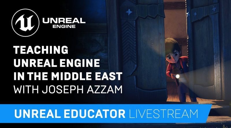 Teaching Unreal Engine in the Middle East with Joseph Azzam   Unreal Educator Livestream