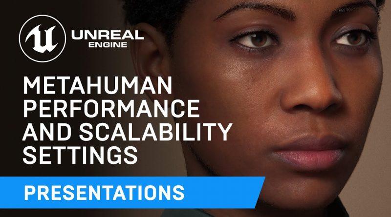 MetaHuman Performance and Scalability Settings   Unreal Engine