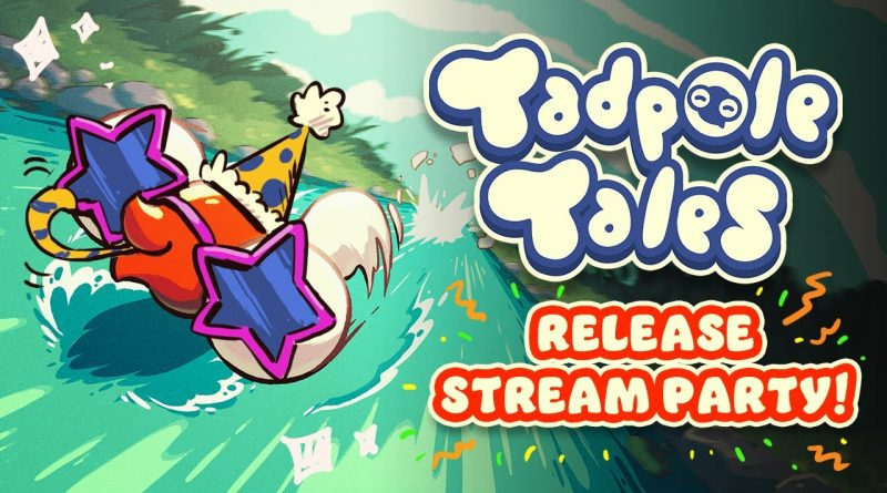 TADPOLE TALES RELEASE PARTY STREAM!!!