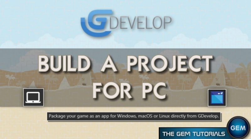 Build a project for pc | GDevelop 5