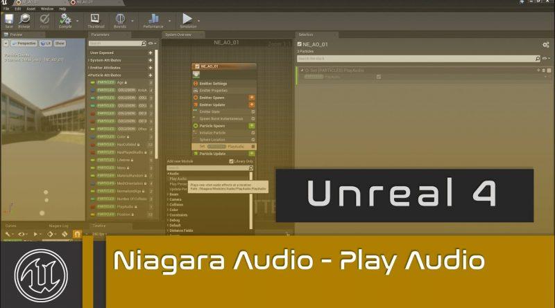 UE4 - Niagara Audio - Part 1 - Play Audio