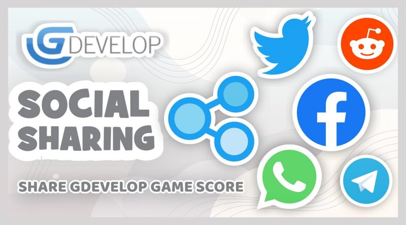 How to Share your GDevelop Game Score to a Social Media   GDevelop