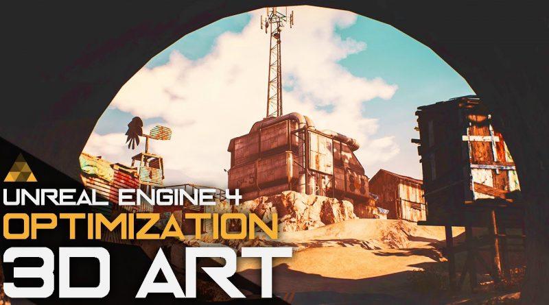 Unreal Engine 4 Optimization