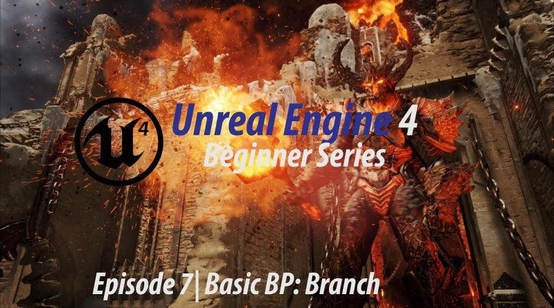Branch - #7 Unreal Engine 4 Beginner Tutorial Series
