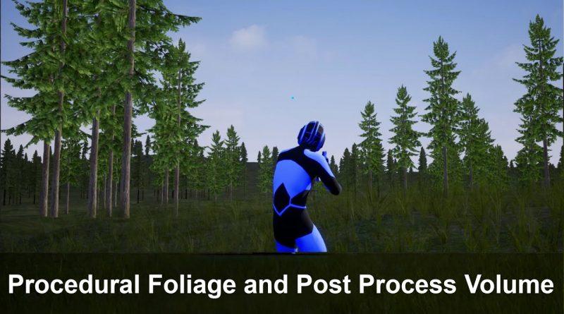 Procedural Foliage and Post Process Volume - Unreal Engine 4 Beginner Tutorial