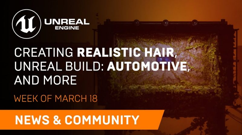 News and Community Spotlight   March 18, 2021   Unreal Engine
