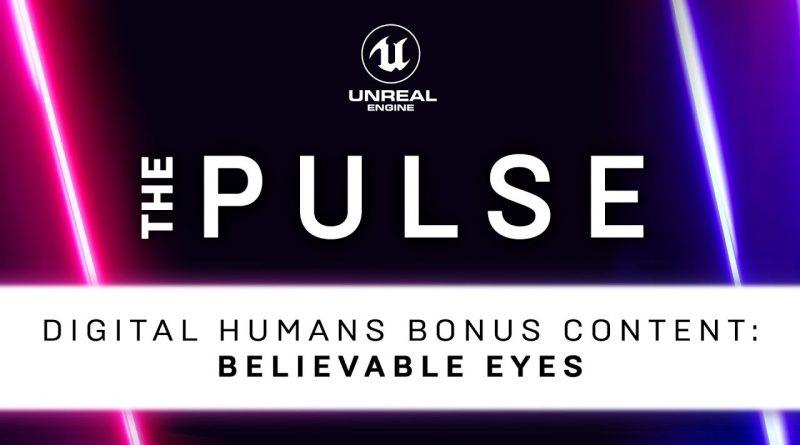 Digital Humans Bonus Content: Believable Eyes   The Pulse   Unreal Engine