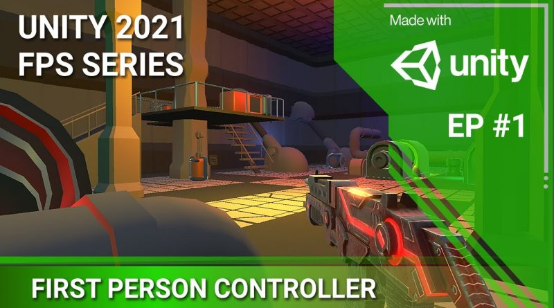 Unity 2021 Tutorial -  First Person Controller - FPS EP 1