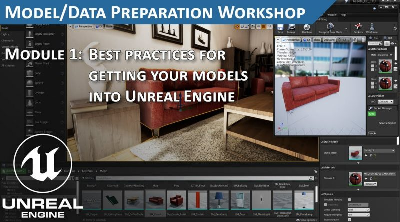 Getting Your Assets into Unreal Engine Best Practices Part 1: Model Preparation Workshop