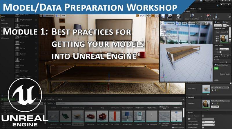 Getting Your Assets into Unreal Engine Best Practices Part 2: Model Preparation Workshop