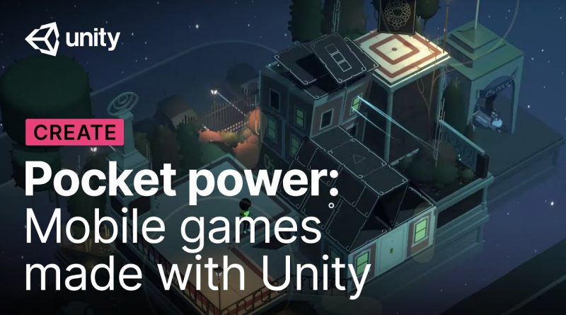 Pocket power: Mobile games made with Unity   Unity