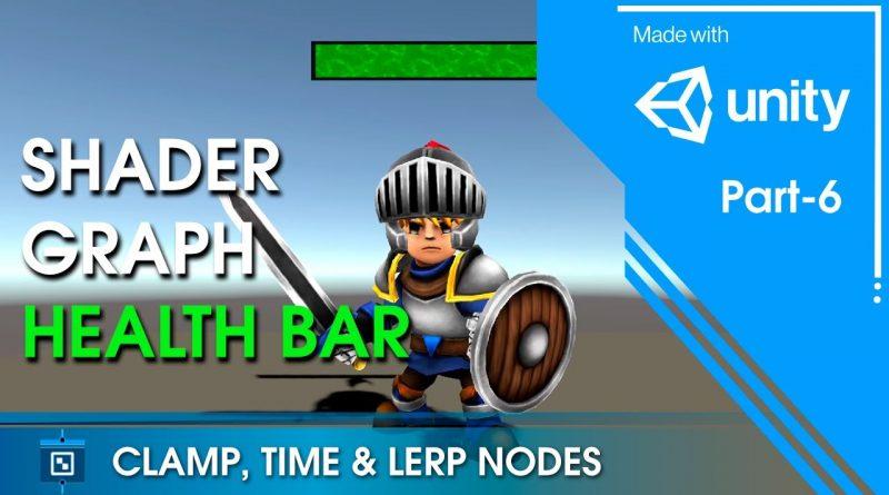 Unity Shader Graph Health Bar - Time, Clamp & Lerp Nodes