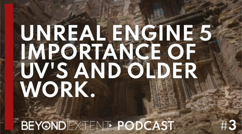 Unreal Engine 5 Discussion, Importance of UV's and Going through older work.
