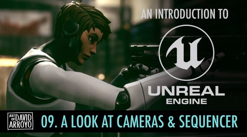Intro to Unreal Engine - Part 9 - A Look at Cameras and Sequencer