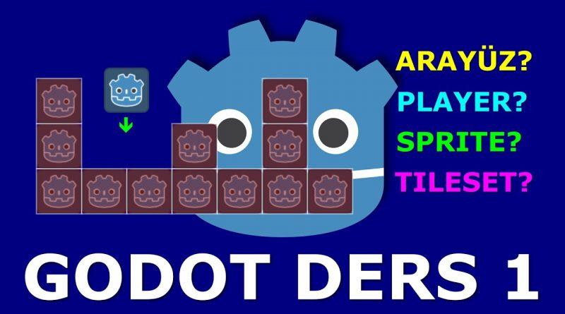 Godot Engine Dersleri - 1