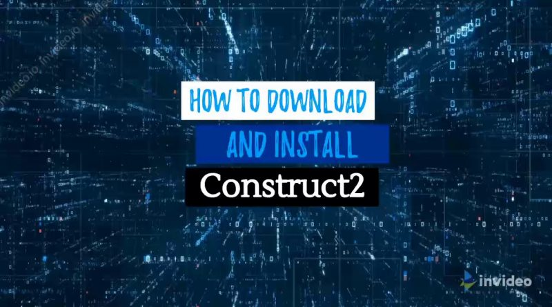 How to download and install construct 2?