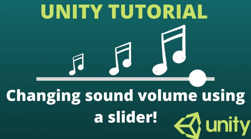 Unity Tutorial : How to change sound volume using a slider