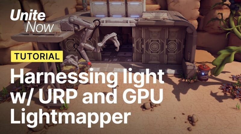 Harnessing Light with URP and the GPU Lightmapper | Unite Now 2020
