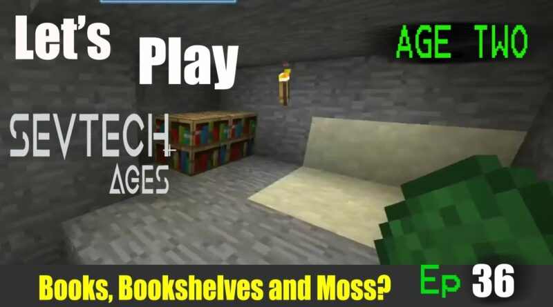 Minecraft Sevtech Ages 2nd Run Ep 36: Making Paper to Bookshelves and Mending Moss?