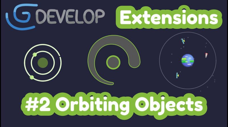 #2 Orbiting Objects   #gdevelop extensions